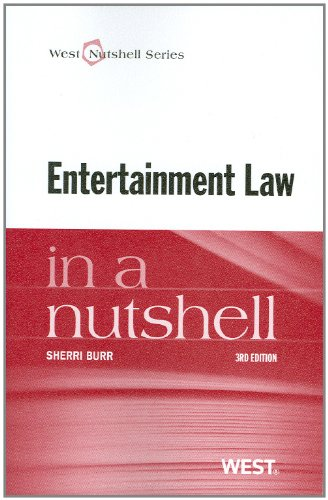 Entertainment Law in a Nutshell, 3d (West Nutshell Series)