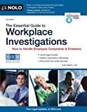 The Essential Guide to Workplace Investigations: How to Handle Employee Complaints & Problems