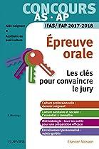 Concours Aide-soignant Et Auxiliaire De Puériculture - épreuve Orale - Ifas/ifap 2017-2018: Les Clés Pour Convaincre Le Jury (french Edition)