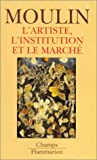 L'artiste, l'institution et le march�