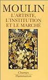 echange, troc Raymonde Moulin - L'Artiste, l'institution et le marché