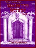 The Complete Haunted House Book