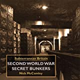 Second World War Secret Bunkersby Nick McCamley