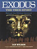 Exodus: The True Story Behind the Biblical Account (0062509691) by Wilson, Ian