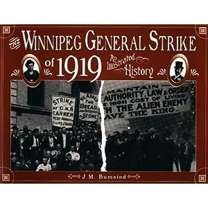 Winnipeg General Strike Of 1919 An Illustrated History J