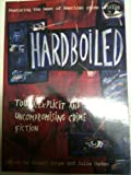img - for Hardboiled: Tough, Explicit and Uncompromising Crime Fiction book / textbook / text book