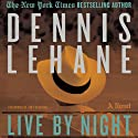 Live by Night (       UNABRIDGED) by Dennis Lehane Narrated by Jim Frangione