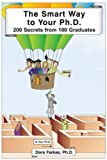 img - for The Smart Way To Your Ph.D.:200 Secrets from 100 Graduates book / textbook / text book