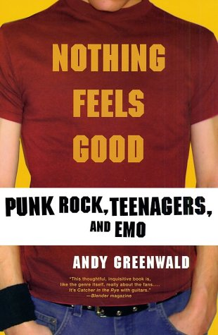 Nothing Feels Good by Andy Greenwald