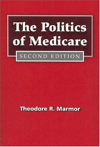 The Politics of Medicare: Second Edition (Social...