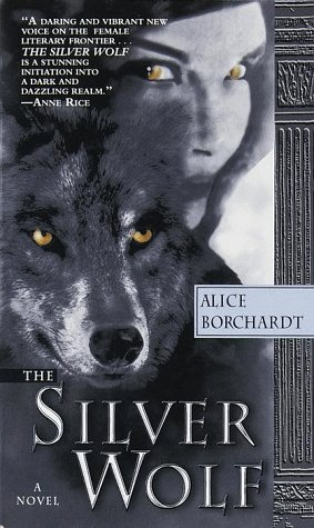 The Silver Wolf by Alice Borchardt