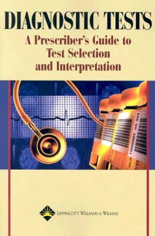 Image for Diagnostic Tests: A Prescriber's Guide to Test Selection and Interpretation