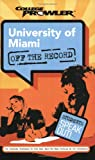 img - for University of Miami: Off the Record (College Prowler) (College Prowler: University of Miami Off the Record) book / textbook / text book