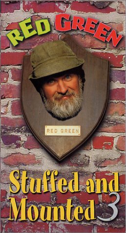Red Green: Stuffed & Mounted 3 [VHS]