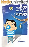 The boy who gave up his dummy (Child Milestones Book 1) (English Edition)