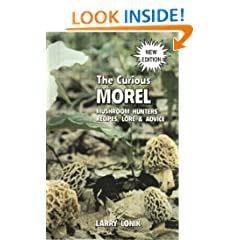The Curious Morel: Mushroom Hunters' Recipes, Lore and Advice (Nature & Cooking)