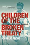 Children of the Broken Treaty: Canada...