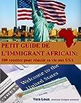 Petit Guide de l'immigrant Africain:...