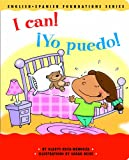 I Can! / �Yo puedo! (English and Spanish Foundations Series) (Bilingual) (Dual Language) (Pre-K and Kindergarten) (English and Spanish Edition)