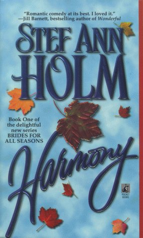 Harmony (A Brides for All Seasons Book), STEF ANN HOLM
