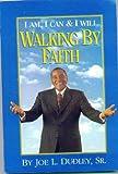 I Am, I Can & I Will: Walking by Faith
