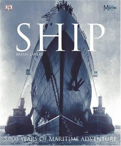 Ship. 5000 years of maritime adventure: 5000 Years of Maritime History