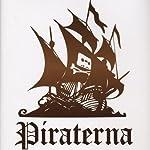 Piraterna: De svenska fildelarna som plundrade Hollywood | Sam Sundberg,Anders Rydell