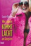 Wer zuletzt kommt lacht am längsten (3404153111) by Laurie Notaro