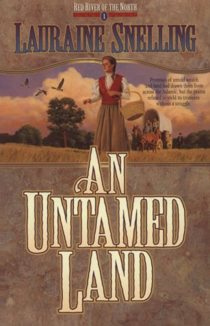 An Untamed Land (Red River of the North), Lauraine Snelling