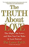 img - for The Truth About Love: The Highs, the Lows, and How You Can Make It Last Forever book / textbook / text book