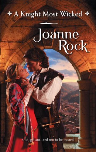 A Knight Most Wicked (Harlequin Historical Series), JOANNE ROCK