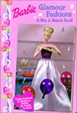 Barbie Glamour Fashions: A Mix & Match Book