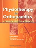 img - for Physiotherapy in Orthopaedics: A Problem-Solving Approach, 1e book / textbook / text book