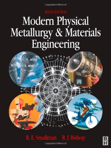 Modern Physical Metallurgy And Materials Engineering, Sixth Edition