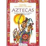 Leyendas, Mitos, Cuentos Y Otros Relatos Aztecas / Legends, Myths, Stories and other Azteacas Narratives (Leyendas...