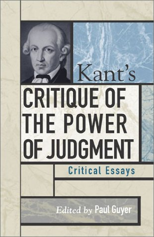 Kants Critique of the Power of Judgment: Critical Essays (Critical Essays on the Classics Series)
