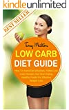 Low Carb Diet Guide: How To Avoid Diet Mistakes, Follow Low Carb Recipes And Start Eating Healthy Foods For Effective Weight Loss