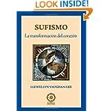 Sufismo; Transformación Del Corazón (Spanish Edition)