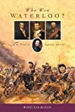 Who Won Waterloo?: The Trial of Captain Siborne Barry Van Danzig