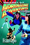 Adrenaline Adventures: Dream It... Read It... Do It! (1418464171) by Capo, Fran