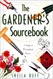 The Gardener's Sourcebook (155821464X) by Buff, Sheila