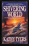 Shivering World (0553290517) by Tyers, Kathy