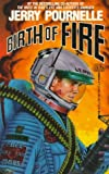 Birth of Fire (067165649X) by Jerry Pournelle