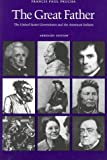 img - for The Great Father: The United States Government and the American Indians (Abridged Edition) book / textbook / text book