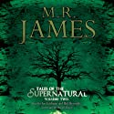 Tales from the Supernatural: Volume 2 Audiobook by M. R. James Narrated by Gareth David-Lloyd, Ian Fairbairn, Phil Reynolds
