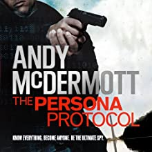 The Persona Protocol (       UNABRIDGED) by Andy McDermott Narrated by Tim Flavin