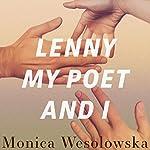 Lenny, My Poet, and I | Monica Wesolowska