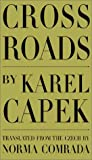 Karel eCapek Cross Roads