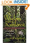 Wisdom from a Rainforest: The Spiritual Journey of an Anthropologist
