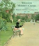 William Merritt Chase: Modern American Landscapes, 1886-1890